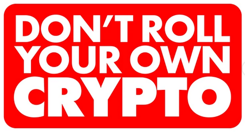 """Cette image affiche le slogan """"Don't roll your own crypto"""""""